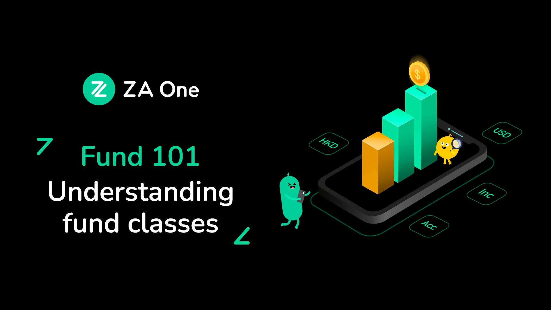 Fund 101 - Understanding fund classes